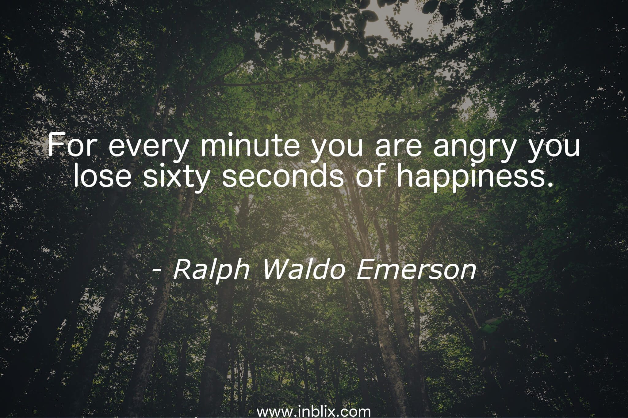 For Every Minute You Are Angry By Ralph Waldo Emerson