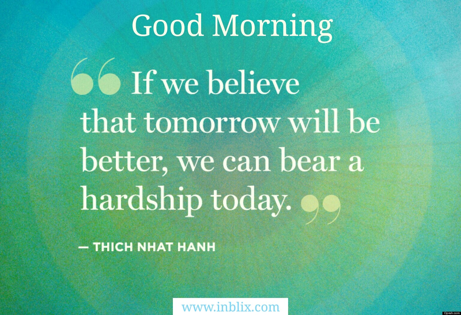 If we believe that tomorrow will be better, we can bear hardship today.