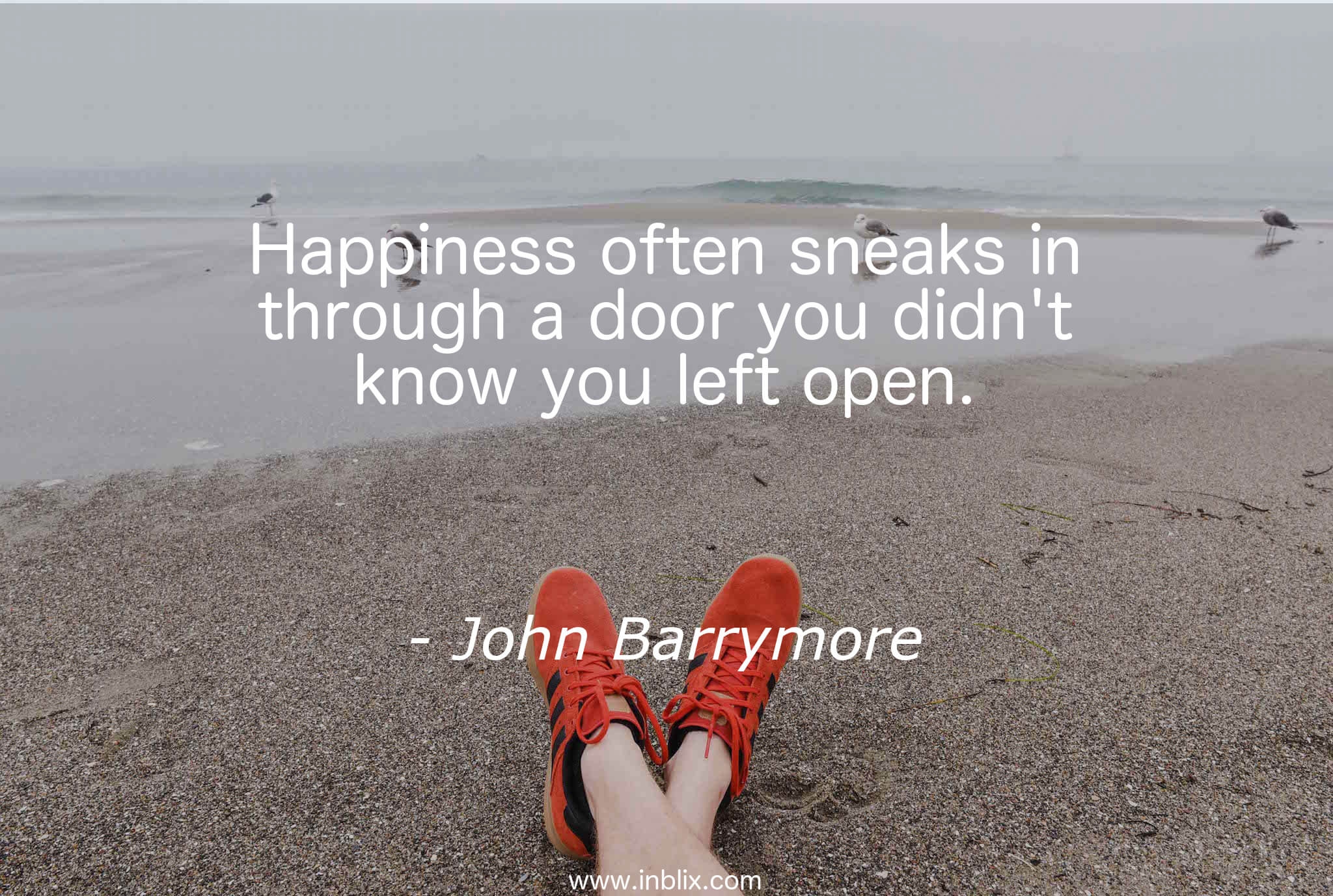 Happiness often sneaks in through a door you didn't know you left open.