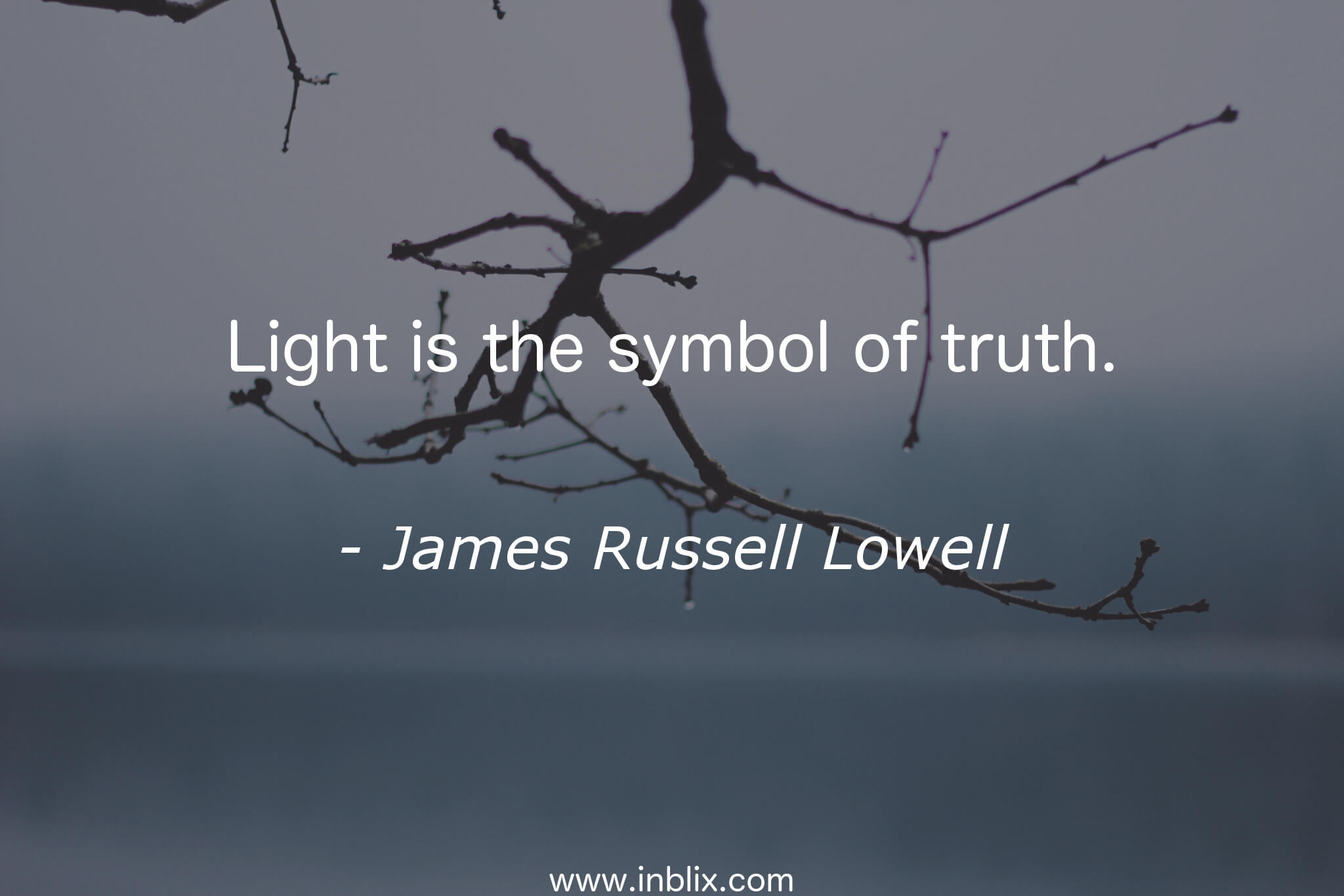 Light is the symbol of truth.