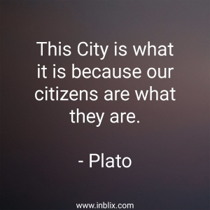 This city is what it is because our citizens are what they are.