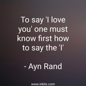 To say 'I love you' one must know first how to say the 'I'.