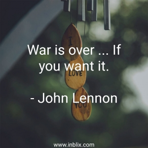 War is over, if you want it.