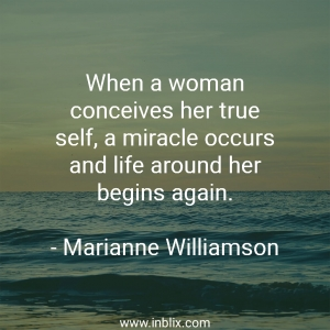 When a woman conceives her true self, a miracle occurs and life around her begins again.