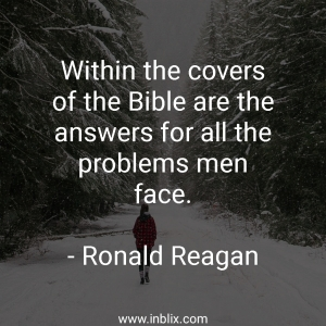 Within the covers of the Bible are the answers for all the problems men face.