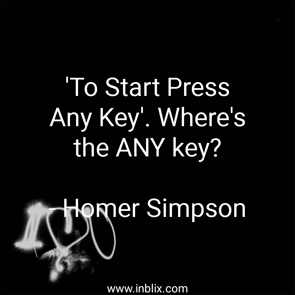 To start press any key, where's the ANY key?