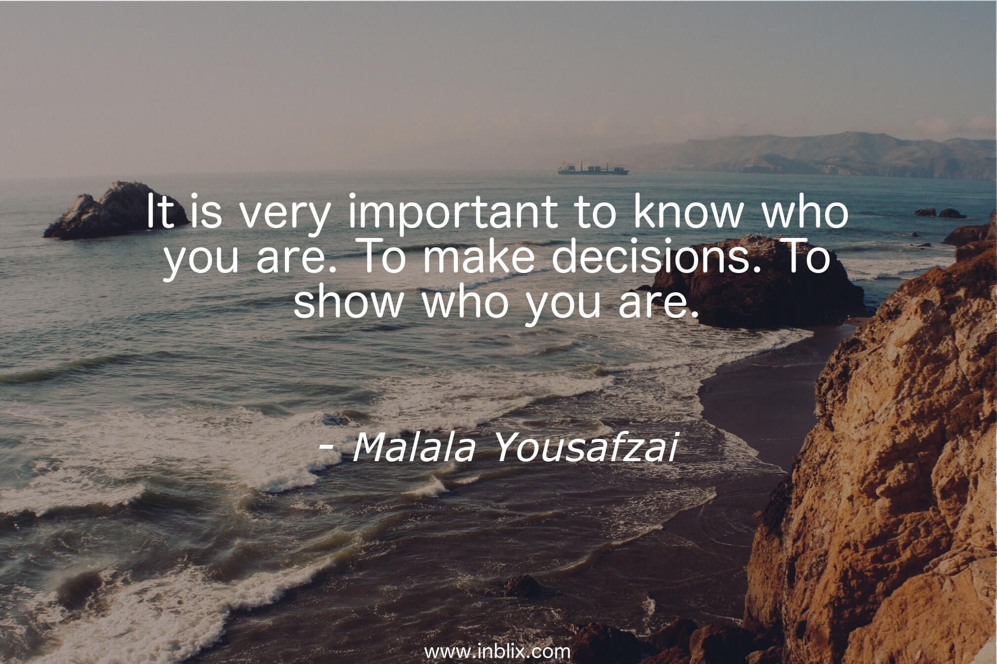 It is very important to know who you are. To make decisions. To show who you are.