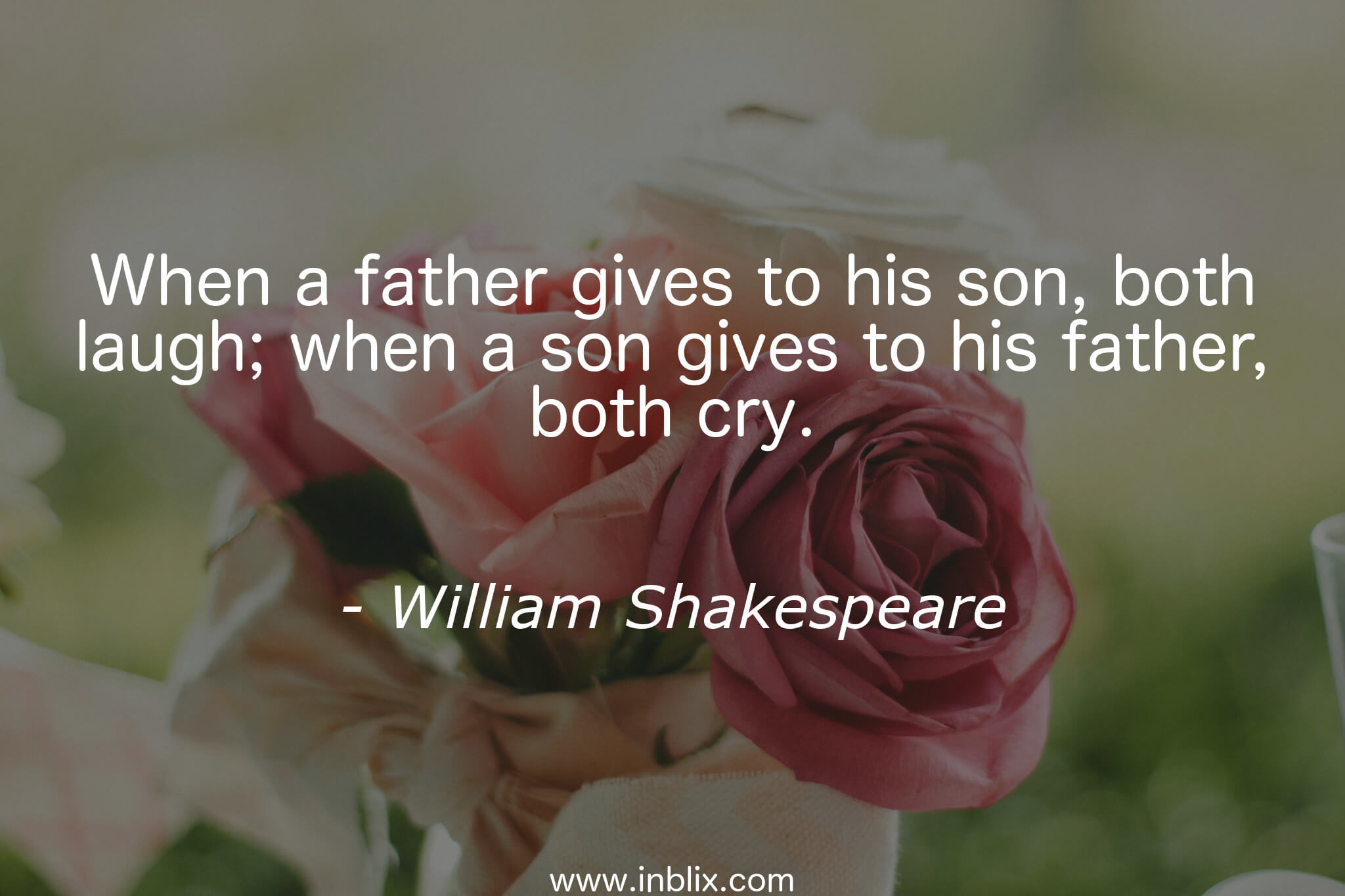 When a father gives to his son, both laugh; when a son gives to his father, both cry.