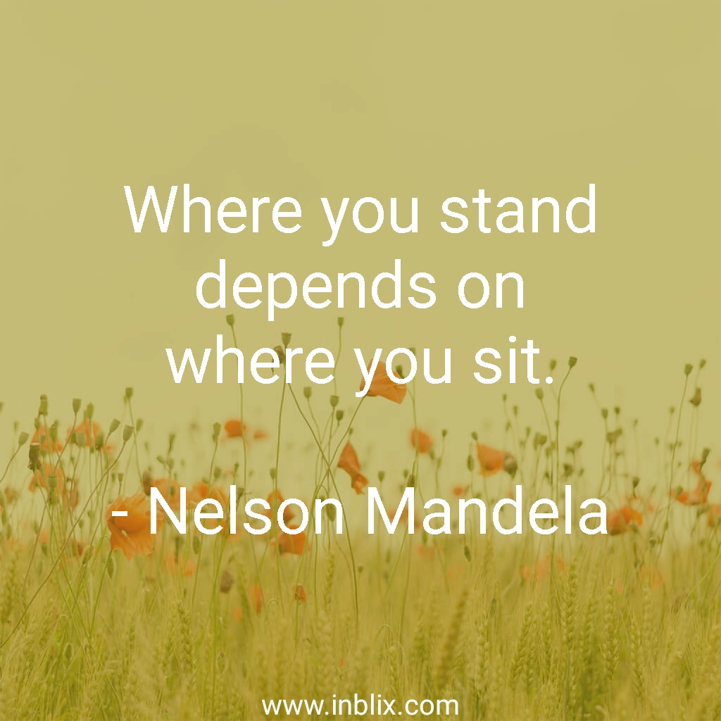 Where you stand depends on where you sit.